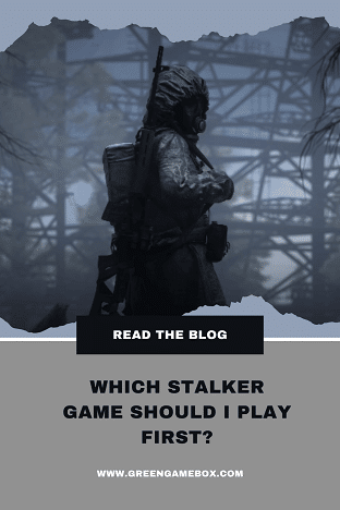 Which stalker game should I play first