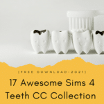 17 Awesome Sims 4 Teeth CC Collection [Free Download-2021]